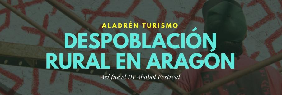 despoblación rural en Aragón Aladrén Ababol Festival 2019