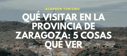 Qué visitar en la provincia de Zaragoza
